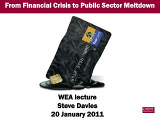 From Financial Crisis to Public Sector Meltdown