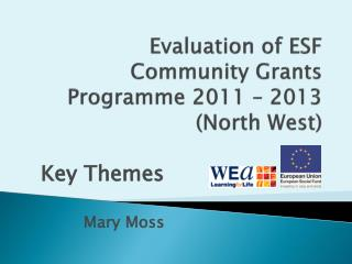 Evaluation of ESF Community Grants Programme 2011 � 2013 (North West)
