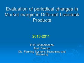 Evaluation of periodical changes in Market margin in Different Livestock Products