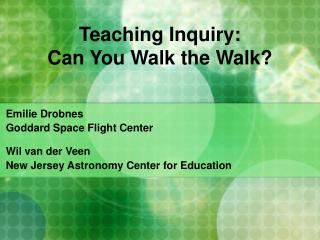 Teaching Inquiry: Can You Walk the Walk?