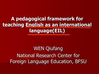 A pedagogical framework for teaching English as an international language(EIL)