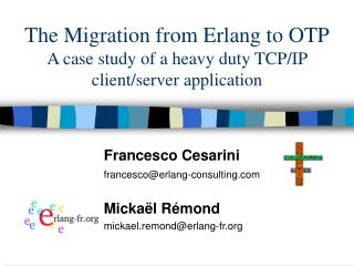 The Migration from Erlang to OTP A case study of a heavy duty TCP