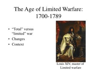 The Age of Limited Warfare: 1700-1789