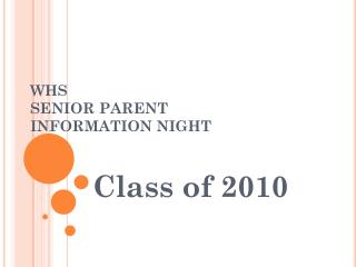 WHS   SENIOR PARENT  INFORMATION NIGHT