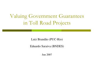 Valuing Government Guarantees in Toll Road Projects