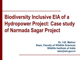 Biodiversity Inclusive EIA of a Hydropower Project: Case study of Narmada Sagar Project