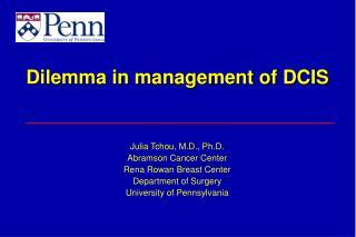 Julia Tchou, M.D., Ph.D. Abramson Cancer Center Rena Rowan Breast Center Department of Surgery