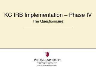 KC IRB Implementation – Phase IV