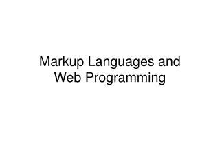 Markup Languages and Web Programming