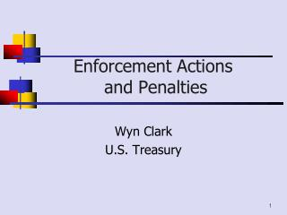 Enforcement Actions  and Penalties