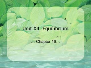 Unit XII: Equilibrium