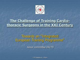 The Challenge of Training Cardio-thoracic Surgeons in the XXI Century