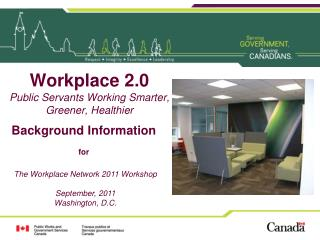 Workplace 2.0 Public Servants Working Smarter,  Greener, Healthier