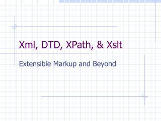 Xml, DTD, XPath, & Xslt