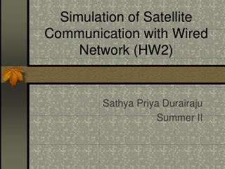 Simulation of Satellite Communication with Wired Network (HW2)
