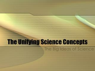 The Unifying Science Concepts