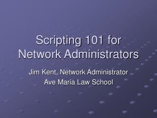 Scripting 101 for Network Administrators