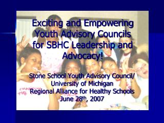 Exciting and Empowering Youth Advisory Councils  for SBHC Leadership and Advocacy!