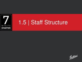 1.5 | Staff Structure
