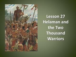 Lesson 27   Helaman  and the Two Thousand Warriors