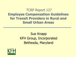 TCRP Report 127  Employee Compensation Guidelines for Transit Providers in Rural and Small Urban Areas