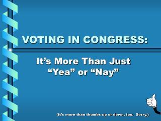 VOTING IN CONGRESS: