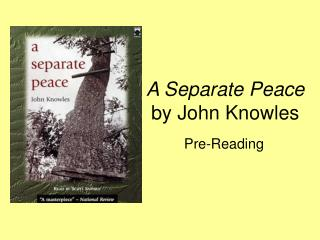 "a separate peace john knowles Free essay: the theme ""rite of passage"" was used in the novel a separate peace, by john knowles this moving from innocence to adulthood was contained within."