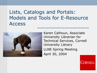 Lists, Catalogs and Portals: Models and Tools for E-Resource Access