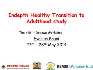 Indepth Healthy Transition to Adulthood study
