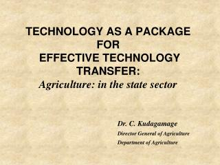 TECHNOLOGY AS A PACKAGE FOR  EFFECTIVE TECHNOLOGY TRANSFER:  Agriculture: in the state sector