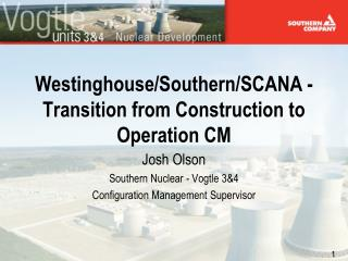 Westinghouse/Southern/SCANA - Transition from Construction to Operation CM