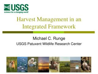 Harvest Management in an Integrated Framework