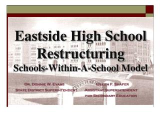 Eastside High School Restructuring  Schools-Within-A-School Model
