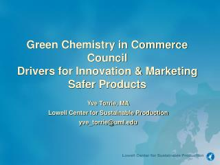 Green Chemistry in Commerce Council  Drivers for Innovation & Marketing Safer Products