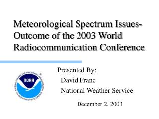 Meteorological Spectrum Issues- Outcome of the 2003 World Radiocommunication Conference
