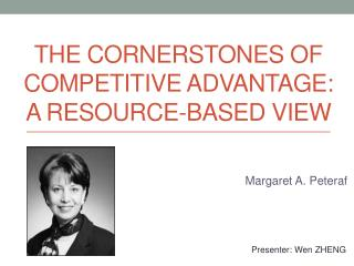 The Cornerstones of Competitive  A dvantage: A Resource-Based View