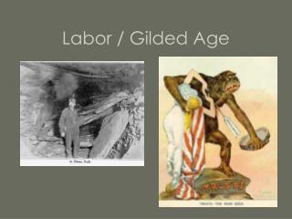 Labor / Gilded Age