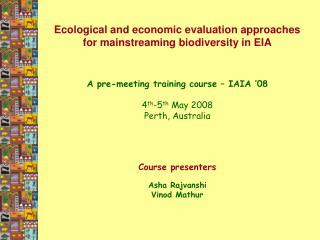 Ecological and economic evaluation approaches for mainstreaming biodiversity in EIA