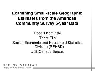 Examining Small-scale Geographic Estimates from the American Community Survey 5-year Data