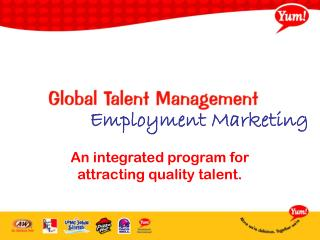 An integrated program for attracting quality talent.