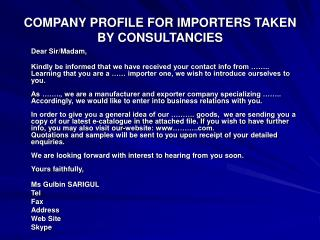 COMPANY PROFILE FOR IMPORTERS TAKEN BY CONSULTANCIES