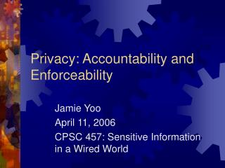Privacy: Accountability and Enforceability
