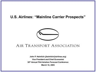 "U.S. Airlines: ""Mainline Carrier Prospects"" John P. Heimlich (jheimlich@airlines)"