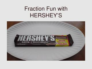 Fraction Fun with HERSHEY�S