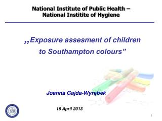 """ Exposure assesment of children  to Southampton colours"""