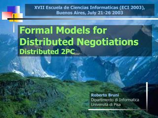 Formal Models for Distributed Negotiations Distributed 2PC