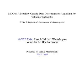 VANET 2004: First ACM Int'l Workshop on Vehicular Ad Hoc Networks