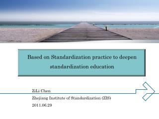ZiLi Chen Zhejiang Institute of Standardization�(ZIS)  2011.06.29