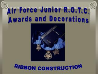 Air Force Junior R.O.T.C. Awards and Decorations