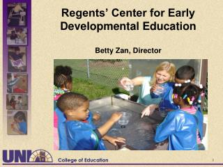 Regents' Center for Early Developmental Education Betty Zan, Director